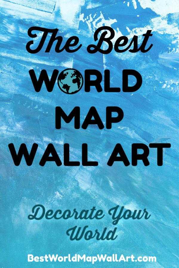 Best World Map Wall Art Decorate World by BestWorldMapWallArt.com