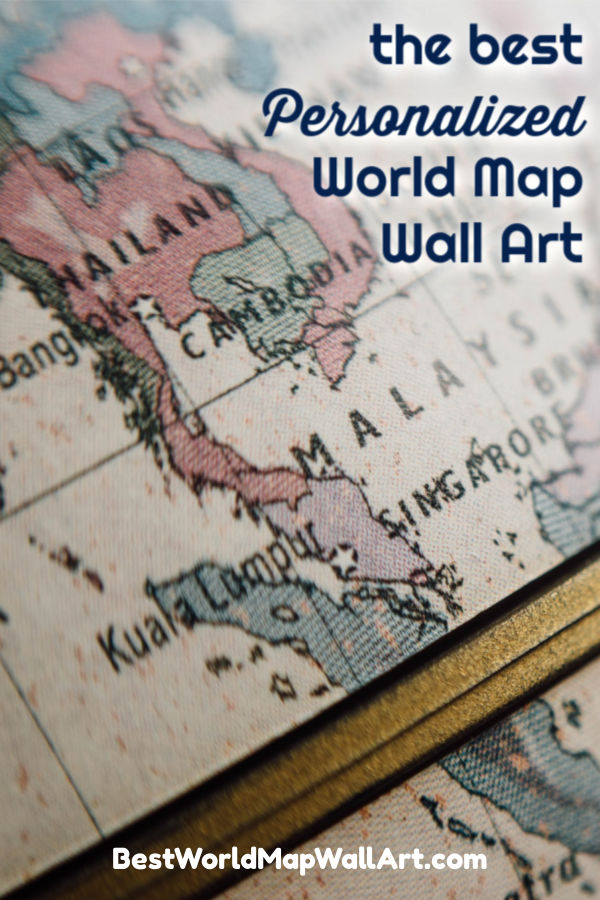 Personalized Maps for Walls by BestWorldMapWallArt.com