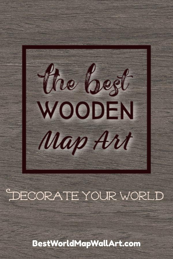 Wooden World Map Art by BestWorldMapWallArt.com