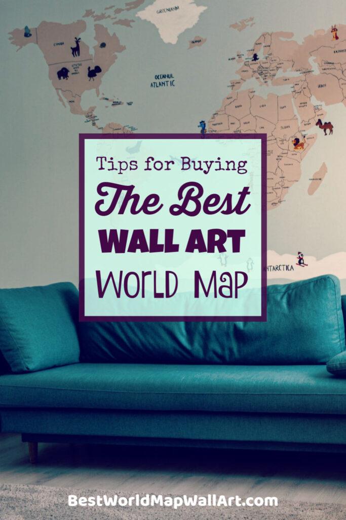 Tips for best Wall Art Map of the World by BestWorldMapWallArt.com