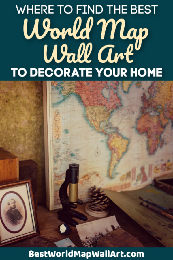 Where to Find the Best World Map Wall Art to Decorate Your Home by BestWorldMapWallArt.com