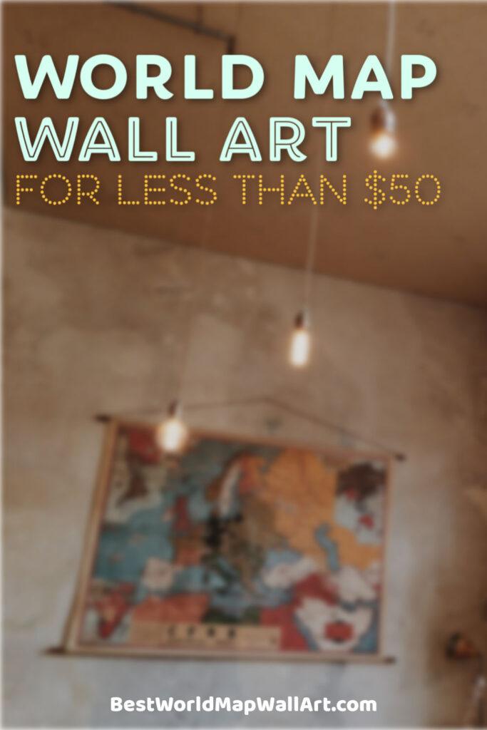 World Map Wall Art for Less Than $50 by BestWorldMapWallArt.com